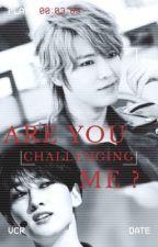 Are You Challenging Me ? [EunHae] by iixeun