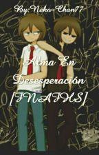 Alma En Desesperación [FNAFHS] by Neko-Chan77