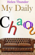 My Daily Chaos by HelenThunder01