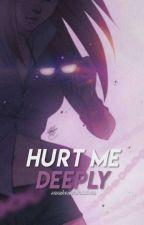 Hurt Me Deeply [BOYXBOY] by sasukeuchihadesu