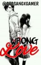 Wrong love by dyosangxgamer