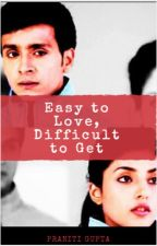 Easy To Love,Difficult To Get.?(Completed)✓ by natureloverr_95