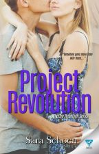 Project Revolution (Sequel to Rebellion Project) by XxNightStripexX
