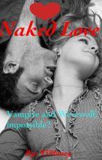 Naked Love. by 9639meg