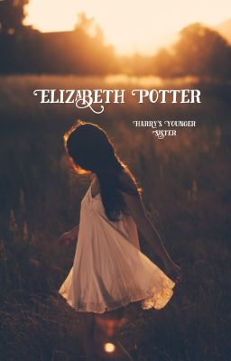 Elizabeth Potter Harry's Younger sister (SLOW UPDATES)