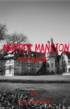 Murder Mansion: The Beginning by JazmyneTonks