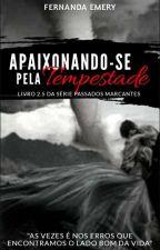 Apaixonando-se pela Tempestade. by FernandaEmery