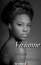 Vivianne ou Les Marques Indélébiles. by Zahra_Salomi