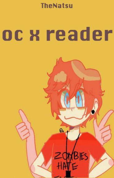 ~OC x reader~
