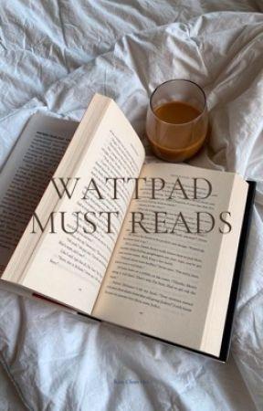 Wattpad best books | must reads by daenerysensate