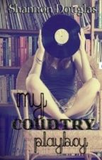 My Country Playboy by xoshannonxo27