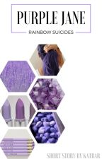 PURPLE JANE | Rainbow Suicides by katbarsblog