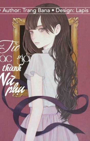 [Xuyên không] Từ tác giả thành nữ phụ - Trang Bana