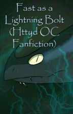 """As Fast As A Lightning Bolt"" Httyd OC Fanfiction by irishdragon1010"