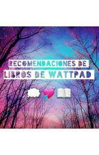Recomendaciones de Wattpad by Nuriaaa_04