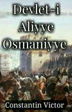 Devlet-i Aliyye Osmaniyye Tarihi by constantin_victor