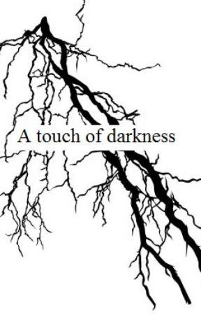 A Touch Of Darkness (PROBÍHÁ ÚPRAVA JEDNOTLIVÝCH ČÁSTÍ) by Veri903