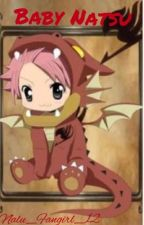Baby Natsu                                   [COMPLETED✅] by FairyTail1312