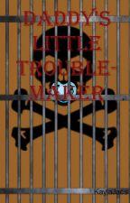 Daddy's Little Trouble Maker by KaylaJacs