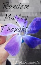 Random Malfoy Thoughts by DragonOfGold