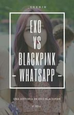 EXO VS BLACKPINK [WhatsApp] by _CaroGzz04