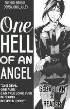 One Hell Of An Angel (Sebastian X Reader) by bbub14