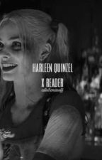 Harleen Quinzel x Reader  by CutestRomanoff