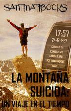 La Montaña Suicida: Un viaje en el tiempo by santinatibooks