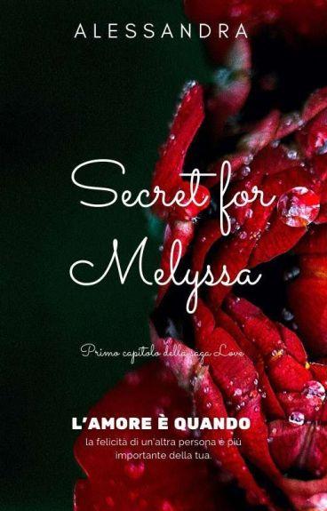 Secret for Melyssa