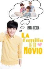 La Familia De Mi Novio||EXO OneShot by Byun-Bacoon