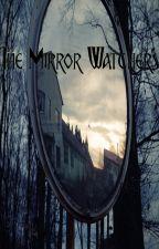The Mirror Watchers by NoahKitzmiller