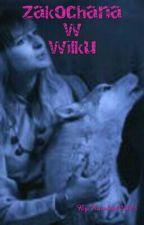 Zakochana w wilku by Karolcia022003