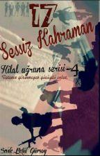 17 Sessiz Kahraman (Hilal uğruna serisi -4) by isimsiz35