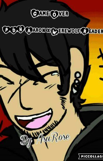 Game Over - Phoenix Drop High Aaron x Werewolf!Reader