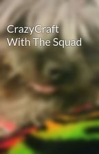CrazyCraft With The Squad by -FAYZ_Fanatic-