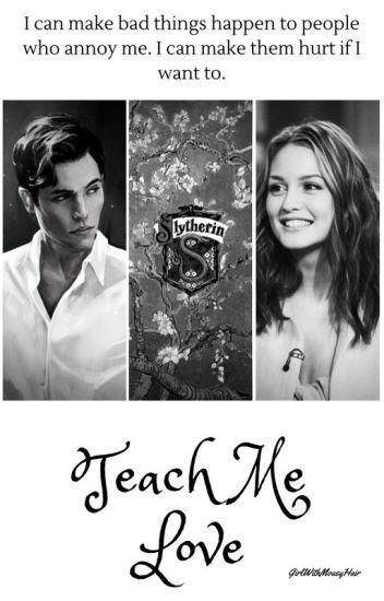 Teach Me Love // Tom Riddle