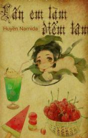 Đọc Truyện (siêu H,20+)Lấy em làm điểm tâm - Huyền Namida - Huyền Namida