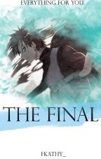The Final- Gaara y tú 2°T Ai no Kanjo by FKathy_