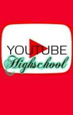 Youtube Highschool by MasterOfTheDorkSide