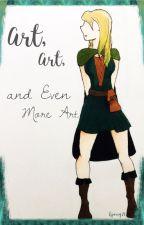 Art, Art, and Even More Art by -bleepblopbloop-