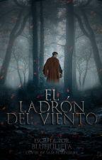 El ladrón del viento [Concurso Elementales] [En edición] by BlueJulieta