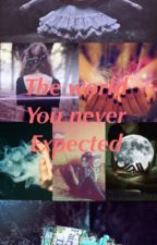 The World You Never Expected by 5storys