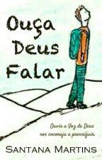 Ouça Deus Falar by Santana_Martins