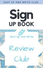 Shut Up and Write Review Club Sign Up  by ShutUpAndWriteClub