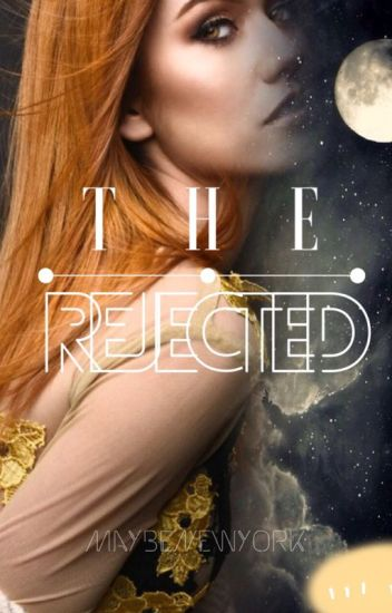 The Rejected (currently on major re-edit)