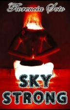 Sky Strong  by SotoFlorenncia