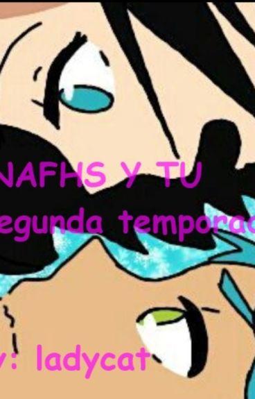 FNAFHS Y TU (segunda temporada)