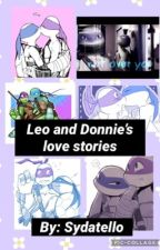 Leo and Donnie's love stories (one shots) by sydniebryant06