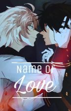 Name Of Love || MikaYuu by Kovalqa