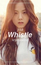 Whistle [JiSa] - BLACKPINK by KrystalWind